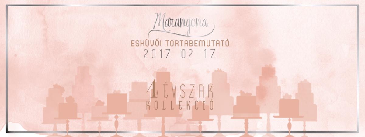 Marangona Esküvői Tortabemutató 2017